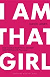 img - for I Am That Girl: How to Speak Your Truth, Discover Your Purpose, and #bethatgirl book / textbook / text book