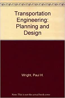 Transportation Engineering Planning And Design Radnor J Paquette Etc Paul H Wright N