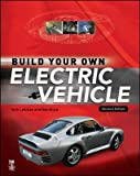 img - for Build Your Own Electric Vehicle [ BUILD YOUR OWN ELECTRIC VEHICLE BY Leitman, Seth ( Author ) Oct-01-2008 book / textbook / text book