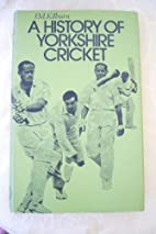 A History of Yorkshire Cricket by J.M.…