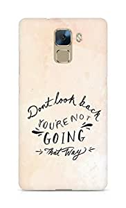 AMEZ dont look back you are not going that way Back Cover For Huawei Honor 7