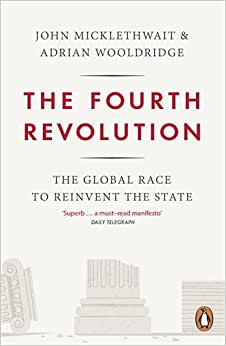 Downloads The Fourth Revolution: The Global Race to Reinvent the State ebook