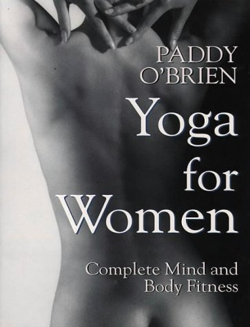 Yoga for Women: A Gentler Strength, Paddy O'Brien