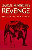 img - for Charlie Robinson's Revenge book / textbook / text book