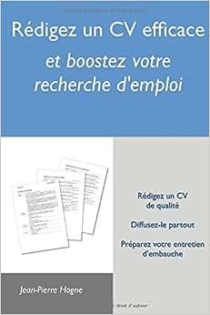 Redigez Un CV Efficace Et Boostez Votre Recherche D'emploi (French Edition)