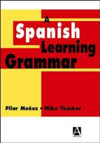 A Spanish Learning Grammar, Second Edition (Essential Language Grammars)