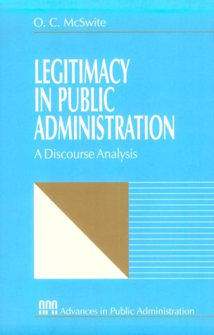 Legitimacy in Public Administration: A Discourse Analysis (Rethinking Public Administration)