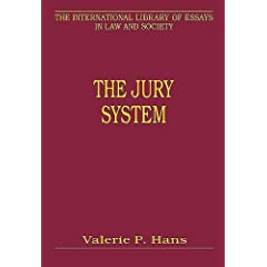 The Jury System: Contemporary Scholarship (The International Library of Essays in Law and Society)