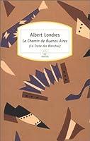 Le Chemin de Buenos Aires : (La Traite des Blanches)