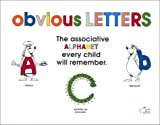 Obvious Letters: The Associative Alphabet Every Child Will Remember