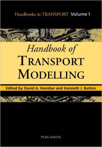Handbook of Transport Modelling (Handbooks in Transport) (Handbooks in Transport , . 1)