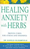 Healing Anxiety With Herbs (0722536941) by Bloomfield, Harold H.