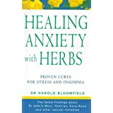 Healing Anxiety With Herbs: The Natural Way to Beat Anxiety depression and Insomniaby Dr. Harold Bloomfield