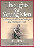 Thoughts for Young Men: Addressing the Greatest Challenges in a Young Mans Life   [THOUGHTS FOR YOUNG MEN] [Paperback]