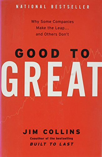 Good to Great: Why Some Companies Make the Leap... and...
