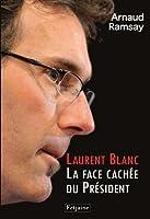 Laurent Blanc : La Face cachée du Président