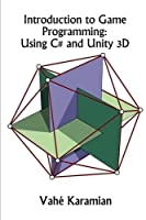 Introduction to Game Programming: Using C# and Unity 3D Front Cover