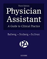 Physician Assistant A Guide to Clinical Practice by Ruth Ballweg MPA PA-C DFAAPA