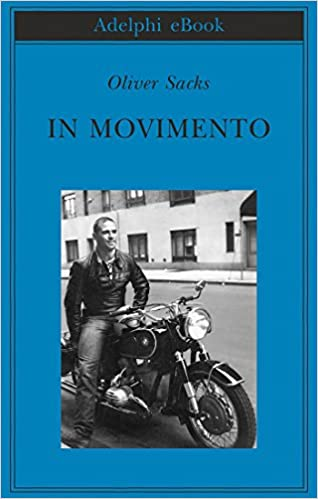 Oliver Sacks, In movimento