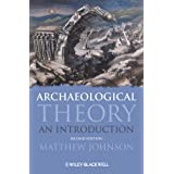 Archaeological Theory: An Introduction (Wiley Desktop Editions)by Matthew Johnson
