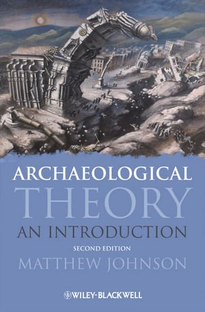 Archaeological Theory: An Introduction (Wiley Desktop...