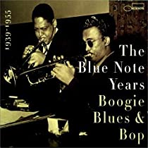 The Blue Note Years, Vol. 1: Boogie Woogie Blues & Bop/Various Artists