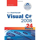 Sams Teach Yourself Visual C# 2008 in 24 Hours: Complete Starter Kitby James Foxall