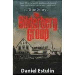 The True Story of the Bilderberg Group - Daniel Estulin