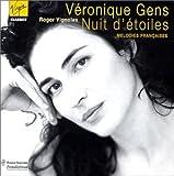 V?ronique Gens - Nuit d'?toiles (M?lodies Fran?aise) / Vignoles