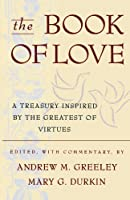 The Book of Love: A Treasury Inspired By The Greatest of Virtues