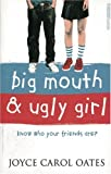 Big Mouth and Ugly Girl. Know who your friends are? (Young Adult Literature. Originalausgaben)