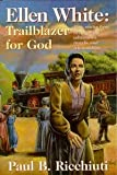 img - for Ellen White, Trailblazer for God: More Stories from Her Amazing Adventures, Travels, and Relationships book / textbook / text book