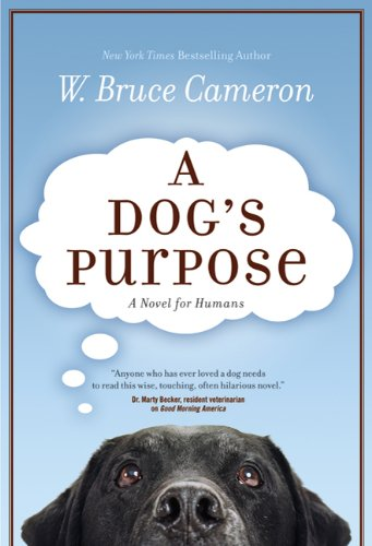 A Dog's Purpose [Paperback]