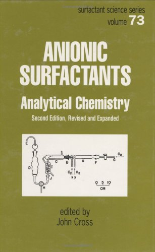 Anionic Surfactants: Analytical Chemistry, Second Edition, (Surfactant Science)