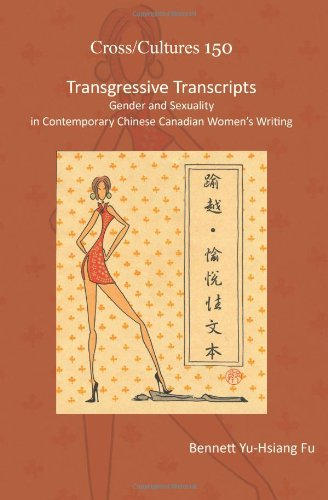 Transgressive Transcripts: Gender and Sexuality in Contemporary Chinese Canadian Women's Writing (Cross/Cultures)