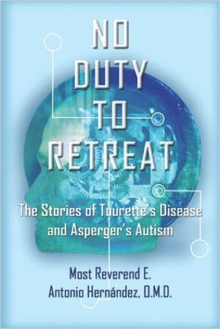 No Duty To Retreat: The Stories of Tourette's Syndrome and Asperger's Autism
