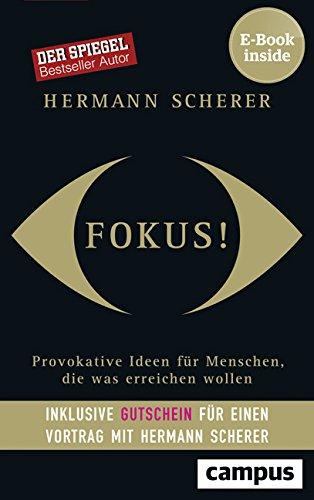 Fokus!: Provokative Ideen für Menschen, die was erreichen wollen, plus E-Book inside (ePub, mobi oder pdf)