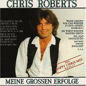 Chris Roberts - Meine Grössen Erfolge - Zortam Music