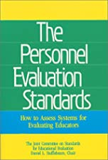 The Personnel Evaluation Standards How to Assess Systems for Evaluating Educators by Arlen R. Gullickson