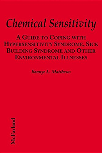 Chemical Sensitivity: A Guide to Coping with Hypersensitivity Syndrome, Sick Building Syndrome, and Other Environmental