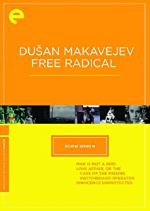 Dusan Makavejev: Free Radical: Eclipse Series 18 (The Criterion Collection)