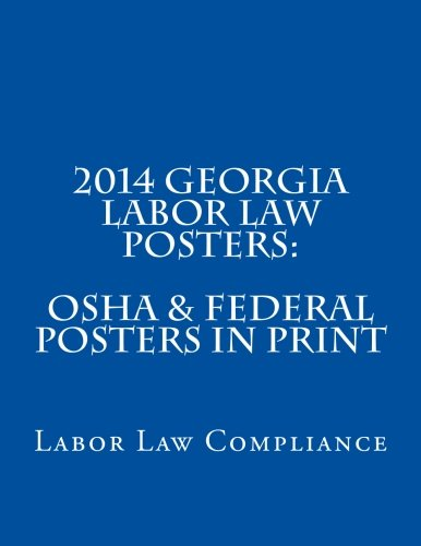 2014 Georgia Labor Law Posters: OSHA & Federal Posters In Print