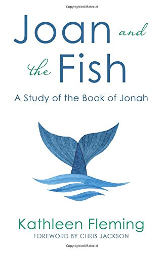 Joan and the Fish: A Study of the Book of Jonah PDF