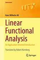 Linear Functional Analysis: An Application-oriented Introduction (universitext)