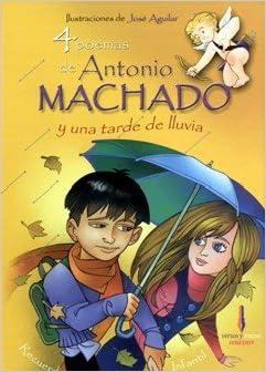 poemas de Antonio Machado y una tarde de lluvia/ 4 Poems by Antonio