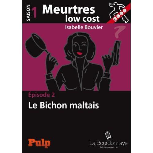 BOUVIER Isabelle Meurtes Low Cost Episode 2: Le bichon maltais 415OTSvp4FL._SS500_