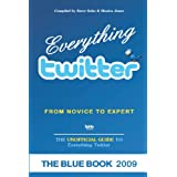 Everything twitter - From Novice To Expert: The Unofficial Guide to Everything Twitter - THE BLUE BOOK (Color Edition) ~ Monica Jones