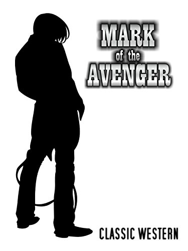 Mark of the Avenger: Classic Western