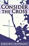 img - for Consider the Cross: Devotions for Lent book / textbook / text book