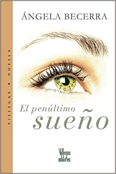 El penultimo sueno (Spanish Edition) (Spanish) Paperback – August 1